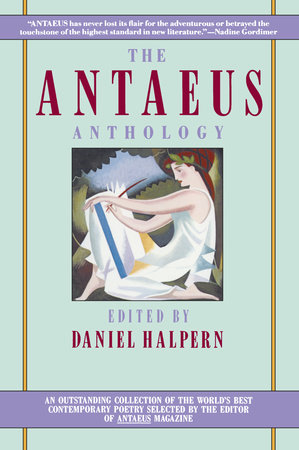 The Antaeus Anthology by Daniel Halpern