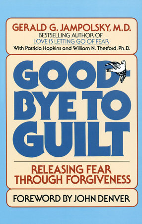 Good-Bye to Guilt by Gerald Jampolsky