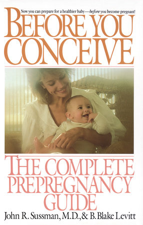 Before You Conceive by B. Blake Levitt and John R. Sussman