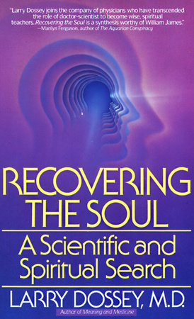 Recovering the Soul by Larry Dossey