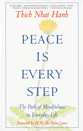 Peace Is Every Step by