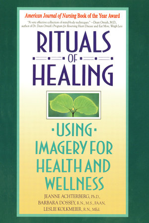 Rituals of Healing by Jeanne Achterberg and Barbara Dossey