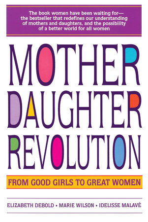 Mother Daughter Revolution by Elizabeth Debold