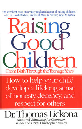 Raising Good Children by Thomas Lickona