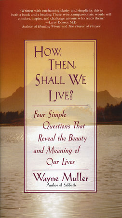 How Then, Shall We Live? by