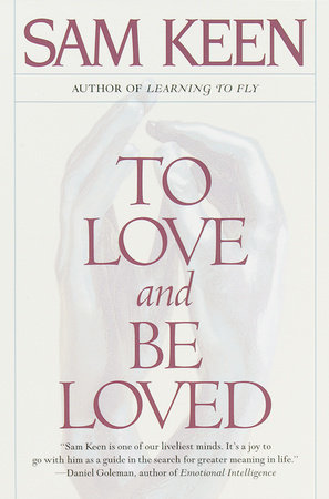 To Love and Be Loved by Sam Keen