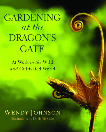 Gardening at the Dragon's Gate by Wendy Johnson