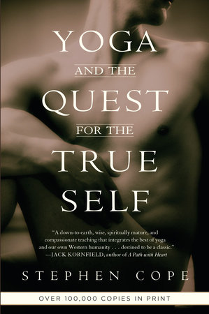 Yoga and the Quest for the True Self by Stephen Cope