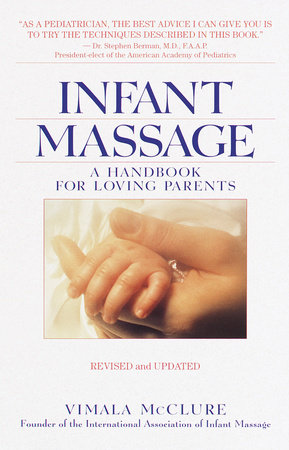 Infant Massage--Revised Edition by Vimala Schneider McClure