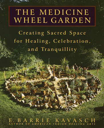 The Medicine Wheel Garden by