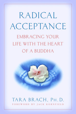 Radical Acceptance by
