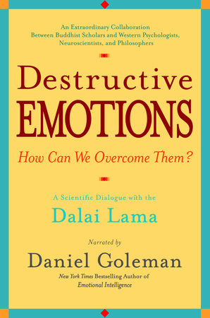 Destructive Emotions by