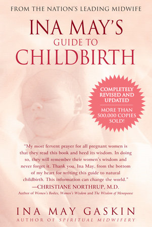 Ina May's Guide to Childbirth by Ina May Gaskin
