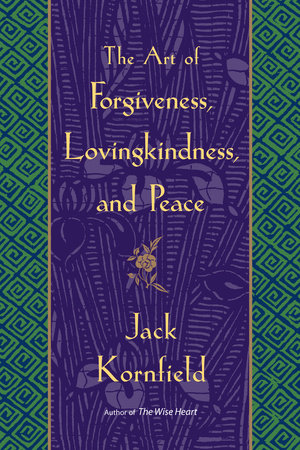 The Art of Forgiveness, Lovingkindness, and Peace by
