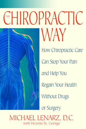 The Chiropractic Way by Victoria St. George and Michael Lenarz