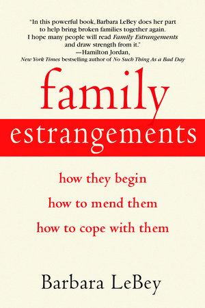 Family Estrangements by Barbara LeBey