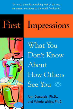 First Impressions by Ann Demarais, Ph.D. and Valerie White, Ph.D.