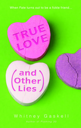 True Love (And Other Lies) by
