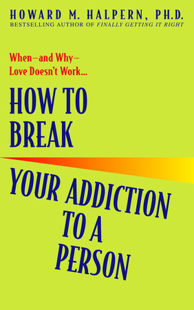 How to Break Your Addiction to a Person by