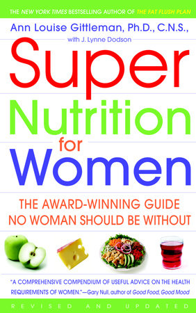 Super Nutrition for Women (Revised Edition) by Ann Louise Gittleman, Ph.D., C.N.S.