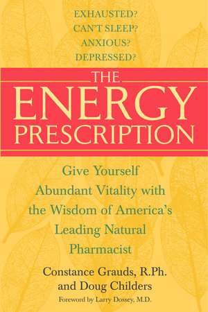The Energy Prescription by Doug Childers and Constance Grauds, R.Ph.