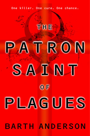 The Patron Saint of Plagues by