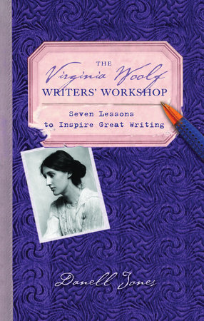 The Virginia Woolf Writers' Workshop by Danell Jones