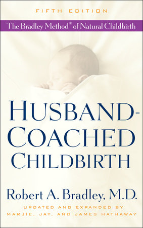 Husband-Coached Childbirth (Fifth Edition) by Robert A. Bradley, M.D.