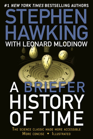 A Briefer History of Time by Leonard Mlodinow and Stephen Hawking