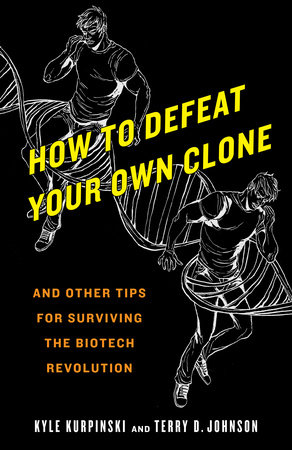 How to Defeat Your Own Clone by