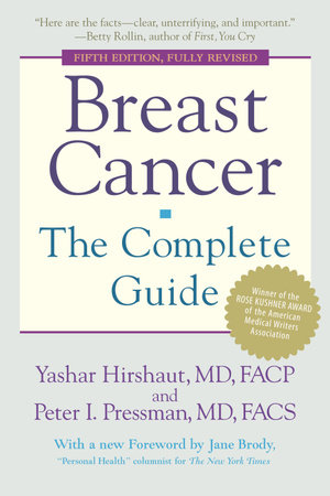 Breast Cancer: The Complete Guide by Peter Pressman and Yashar Hirshaut