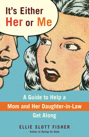 It's Either Her or Me by Ellie Slott Fisher