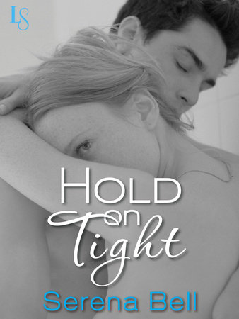 Hold on Tight by Serena Bell