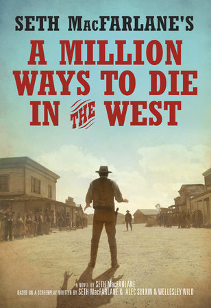 Seth MacFarlane's A Million Ways to Die in the West by