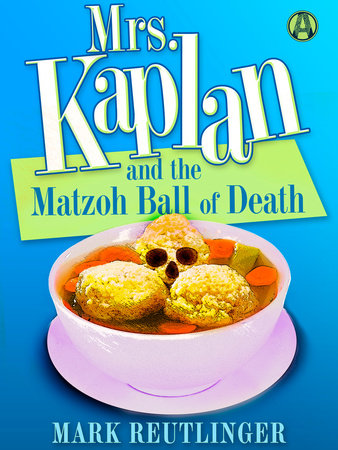 Mrs. Kaplan and the Matzoh Ball of Death book cover