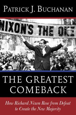 The Greatest Comeback by Patrick J. Buchanan