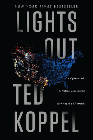"""Lights Out: A Cyberattack ..."" by Ted Koppel"