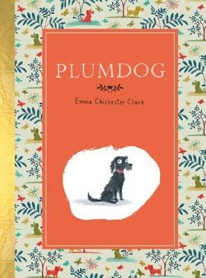 Plumdog d'Emma Chichester Clark 9780553447941