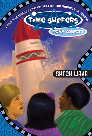 The Time Surfers #7: Shock Wave by