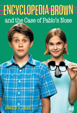 Encyclopedia Brown and the Case of Pablos Nose by Donald J. Sobol