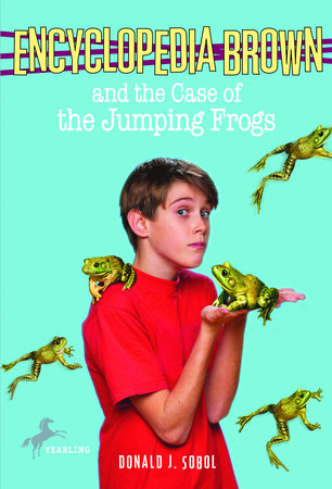 Encyclopedia Brown and the Case of the Jumping Frogs by