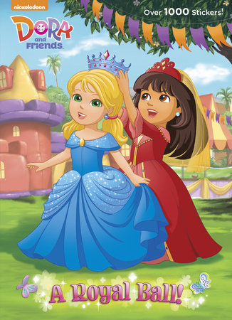A Royal Ball! (Dora and Friends) by Golden Books