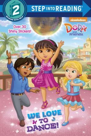 We Love To Dance! (dora And Friends)