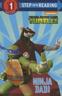 Ninja Dad! (teenage Mutant Ninja Turtles)