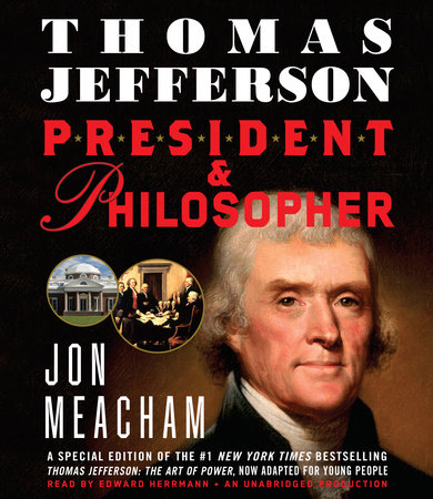 Thomas Jefferson: President and Philosopher by Jon Meacham