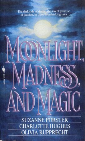 Moonlight, Madness and Magic by