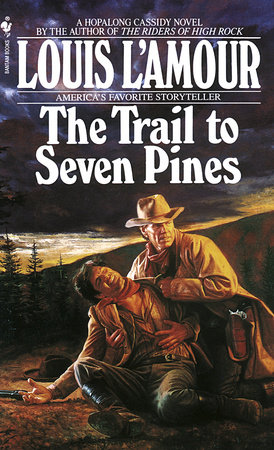 The Trail to Seven Pines by Louis L'Amour