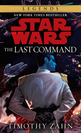 The Last Command: Star Wars (The Thrawn Trilogy) by