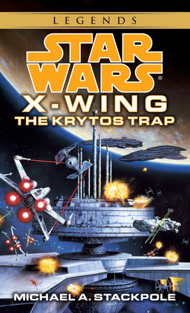 The Krytos Trap: Star Wars (X-Wing) by Michael A. Stackpole