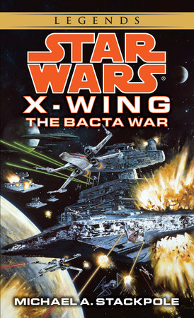 Star Wars: X-Wing: The Bacta War